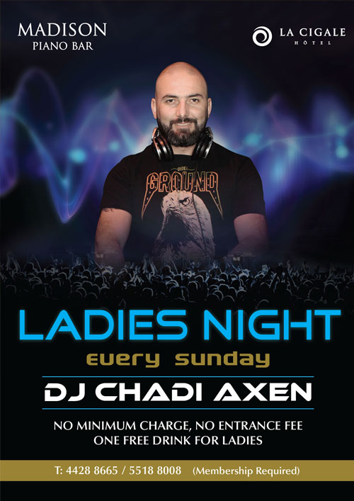 La Cigale Hotel - Ladies Night @ Madison Piano Bar (Closed during Ramadan Month)